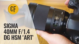Sigma 40mm f/1.4 DG HSM 'Art' lens review with samples