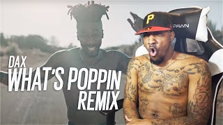 THIS BEAT IS OFFICIALLY DEAD! | Dax - WHATS POPPIN Remix (REACTION!!!)