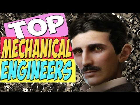 TOP Ten Mechanical Engineers Of All Times