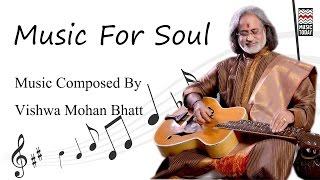 Music For Soul | Audio Jukebox | Instrumental | World Music | Pandit Vishwa Mohan Bhatt