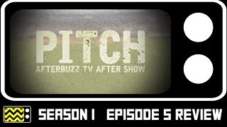 Pitch Season 1 Episode 5 Review & After Show | AfterBuzz TV