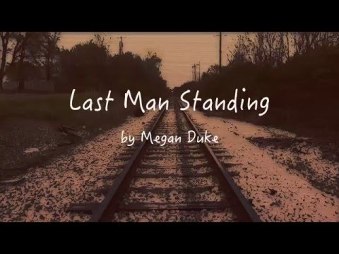 Last Man Standing (a song from Beth to Daryl)