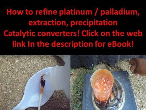 Platinum Pt & Palladium Pd Extraction, Testing, Precipitatio