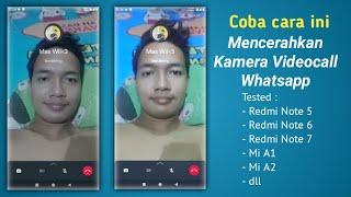 Trik Cara mencerahkan Kamera Video Call (VC) Whatsapp, Mengatasi VC Gelap dll di Xiaomi Huawei dll