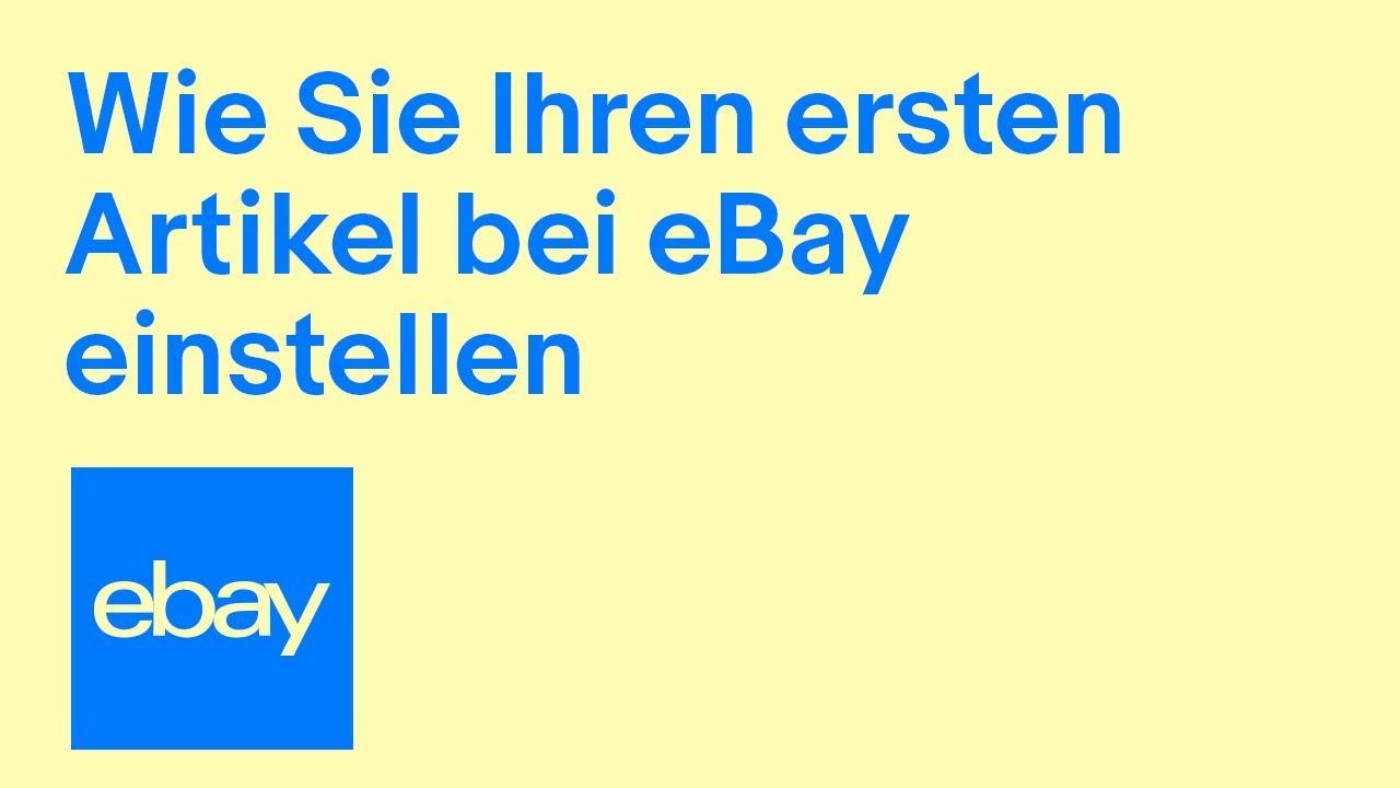 Ebay Wie Sie Ihren Ersten Artikel Bei Ebay Einstellen Ein