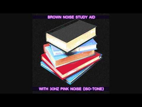 Study Aid 8 - Focus & Concentration - Brown Noise + Pink Noise (30Hz)