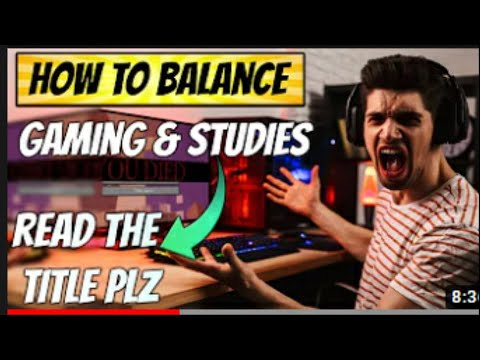How to balance gaming and studies