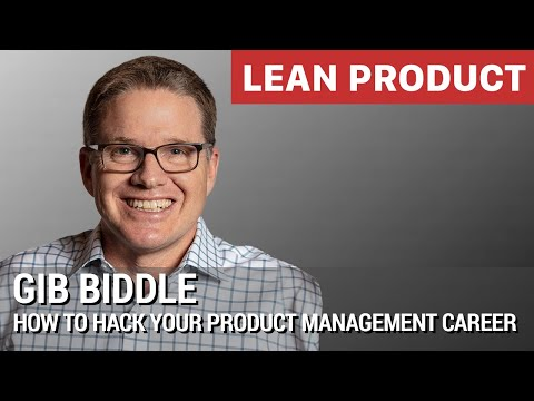"""How to Hack Your Product Management Career"" by Gib Biddle at Lean Product Meetup"
