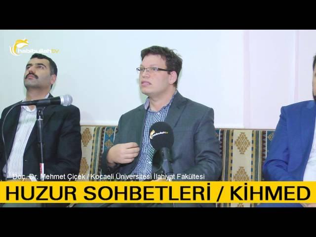 Huzur Sohbetleri - KİHMED - Doç. Dr. Mehmet Çiçek
