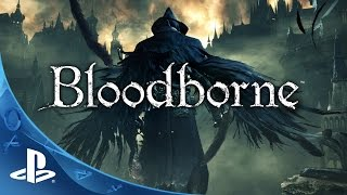 Bloodborne Official TGS Gameplay Trailer | Tokyo Game Show 2014 | The Hunt Begins | PS4