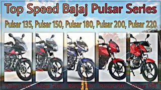 Bajaj Pulsar Series135 150 180 200 220 top speed