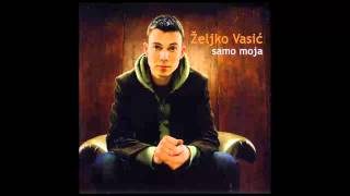 Zeljko Vasic - Prekasno - (Audio 2008) HD