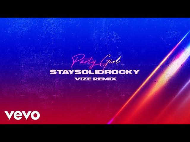 StaySolidRocky, VIZE - Party Girl (VIZE Remix - Official Audio)