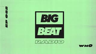 Big Beat Radio: EP #82 - Wh0 (Wh0 Remix Tape)