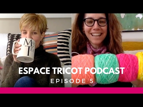 Espace Tricot Podcast - Episode 5