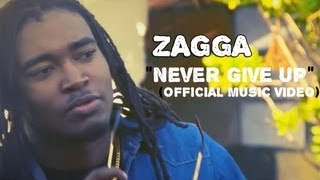 Zagga - Never Give Up [Official Music Video]