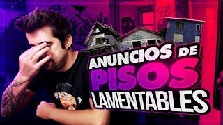 ANUNCIOS DE PISOS LAMENTABLES
