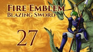 Part 27: Let's Play Fire Emblem 7, Hector Hard Mode Ranked Walkthrough - Chapter 22