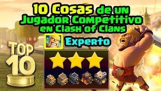 10 COSAS de un Jugador Competitivo o Experto en Clash of Clans (Guerras) ǀ ECOC
