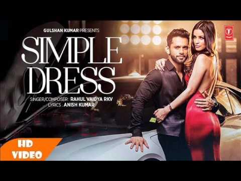 1:54 / 3:39 Simple Dress ( Video Song ) - Rahul Vaidya | Latest Hindi song 2016