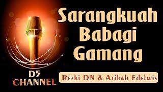 Sarangkuah Babagi Gamang (Karaoke Minang) ~ Rezki DN feat Atikah Edelweis