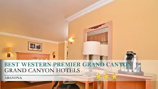 Best Western Premier Grand Canyon Squire Hotel - Tusayan, Arizona