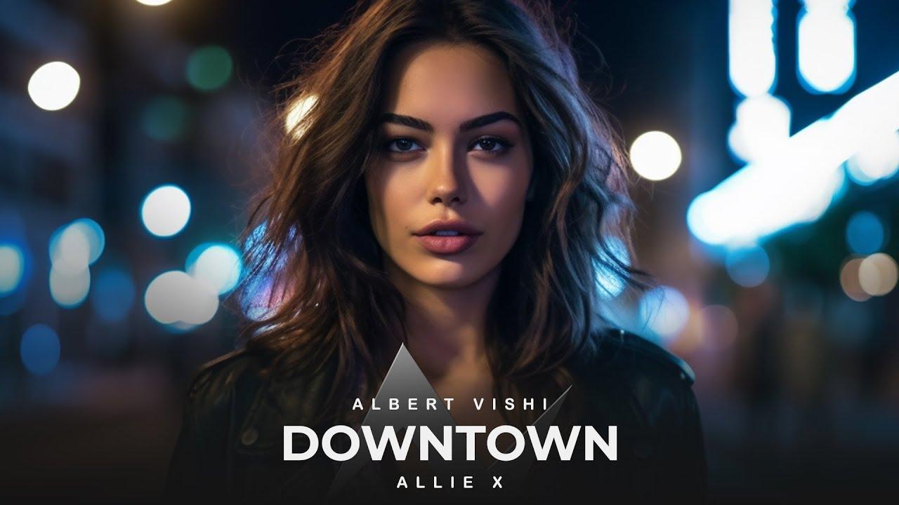 Alan Walker Style , Allie X - Downtown Remix by Albert Vishi