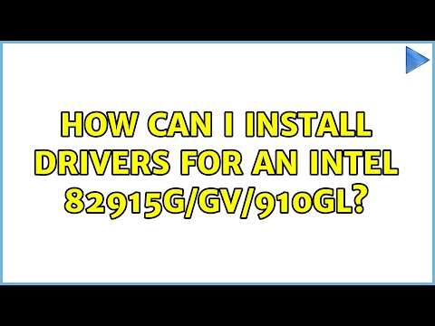 Ubuntu: How can I install drivers for an Intel 82915G/GV/910GL?