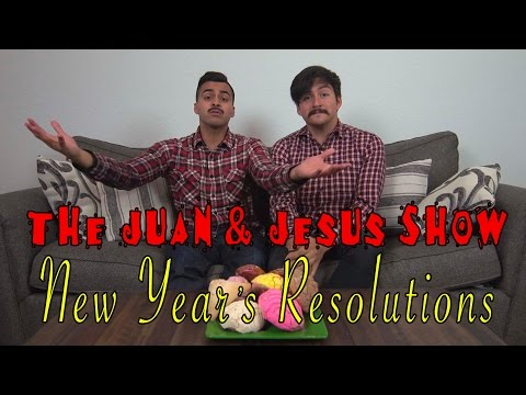 """Juan & Jesus Show"" New Years Resolutions - David Lopez"