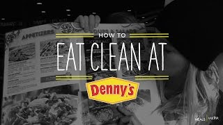 How To Eat Clean At: DENNY'S