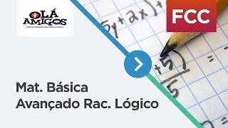 MATEMÁTICA BÁSICA - CURSO AVANÇADO DE RACIOCÍNIO LÓGICO FCC - SÉRGIO CARVALHO - 18/11