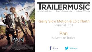 Pan - Adventure Trailer Music #3 (Really Slow Motion & Epic North - Terminal Orbit)