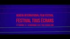 Geneva International Film Festival Tous Ecrans - Official Trailer FTE_15