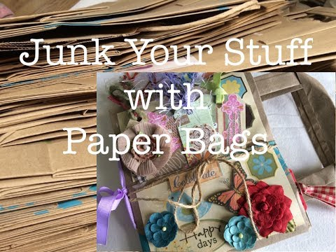 """Junk Your Stuff"" Intro - Junk Journals From Paper Bags Part 1"