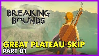 How to Skip The Great Plateau in Zelda: Breath of the Wild | Breaking Bounds - Episode 1