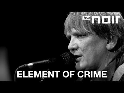 Element of Crime - Am Ende denk ich immer nur an dich (live bei TV Noir)