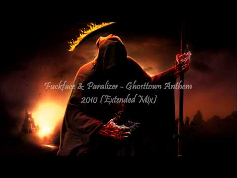 Fuckface & Paralizer - Ghosttown Anthem 2010 (Extended Mix) HD
