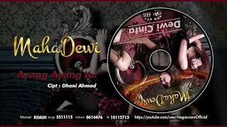 Download Lagu Maha Dewi - Ayang Ayang Ku (Official Audio Video) mp3