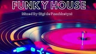 The Best Funky House Mix 2019 / Mixed by Gigi de Paschketyni - Session35 + TRACKLIST