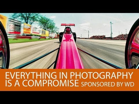 Everything in Photography is a Compromise