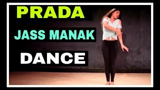 PRADA SONG DANCE VIDEO| JASS MANAK| Dance choreography