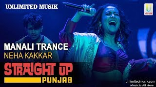 Manali Trance | Neha Kakkar 2019 HD Song