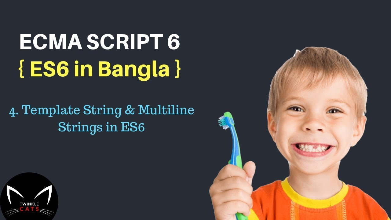 es6 template string and multi line string in bangla