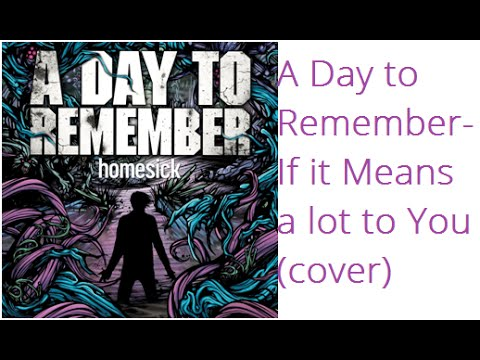 If It Means A Lot To You-A Day to Remember (cover) - YouTube A Day To Remember Lyrics If It Means Alot To You