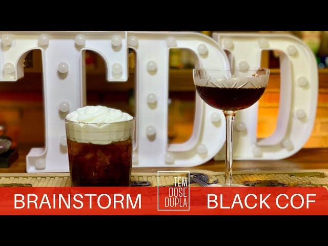 2 DRINKS com JACK DANIEL'S - Black Cof & Brainstorm