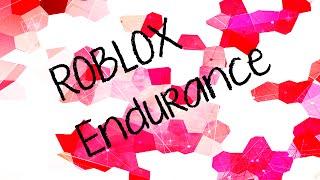 "ROBLOX - Endurance - ""Do I Have Enough Endurance?!"""