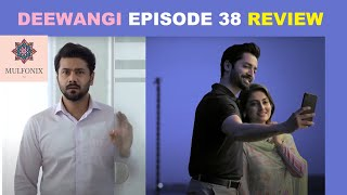 Deewangi Episode 38 Full Review By Mulfonix TV | 5th August 2020