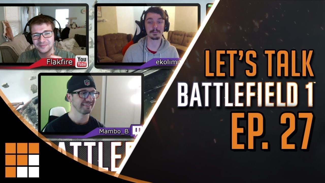Let's Talk Battlefield Podcast Episode 27: BF2018 Reveal, Goodbye BF1, Community, Incursions