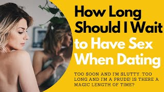 How Long Should I Wait to Have Sex When Dating | Allana Pratt, Dating and Intimacy Expert