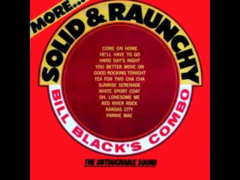 BILL BLACK'S COMBO - MORE SOLID & RAUNCHY [LP]